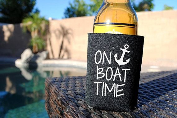 On Boat Time Koozie Beer Koozie Can Koozie Bottle