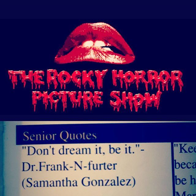 """Top 100 funny senior quotes photos ha just finished watching the remake bringing back old memories. """"Don't dream it, be it""""-Dr.Frank-N-Further💕 #tbt #rockyhorrorpictureshow #rockyhorror #dammitjanet #rocky #franknfurter #seniorquotes #wack #weird #victoriajustice #heart #love #transylvania"""