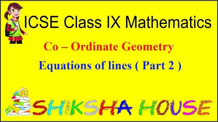 ICSE Class 9 Mathematics / Co – Ordinate Geometry 4- Equations of lines ...