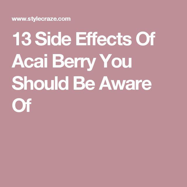 13 Side Effects Of Acai Berry You Should Be Aware Of