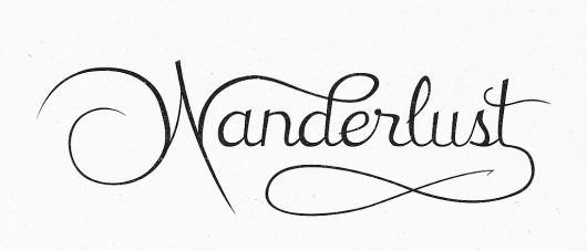 Wanderlust... Perfect word to define our current state of mind