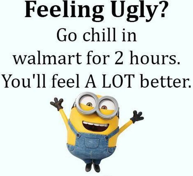 Feeling Ugly? minion minion quotes minion quotes and sayings