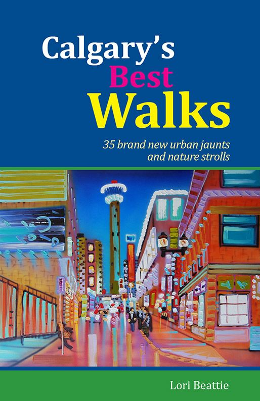 Calgary's Best Walks and Nature Strolls with Lori Beattie / Book Review and Interview with Author