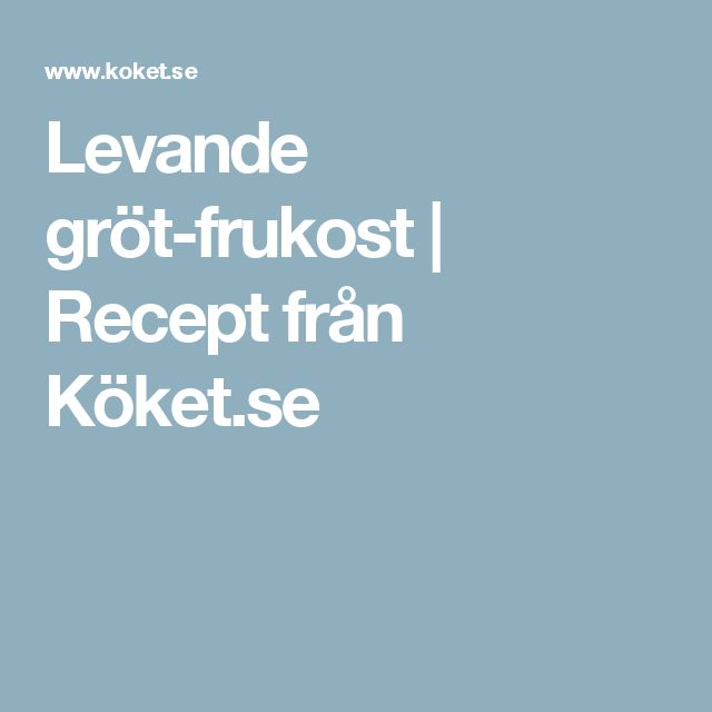 Levande gröt-frukost   Recept från Köket.se