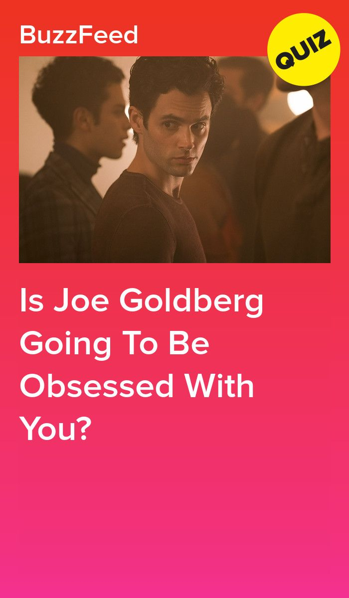 Is Joe Goldberg Going To Be Obsessed With You? | Quizzes