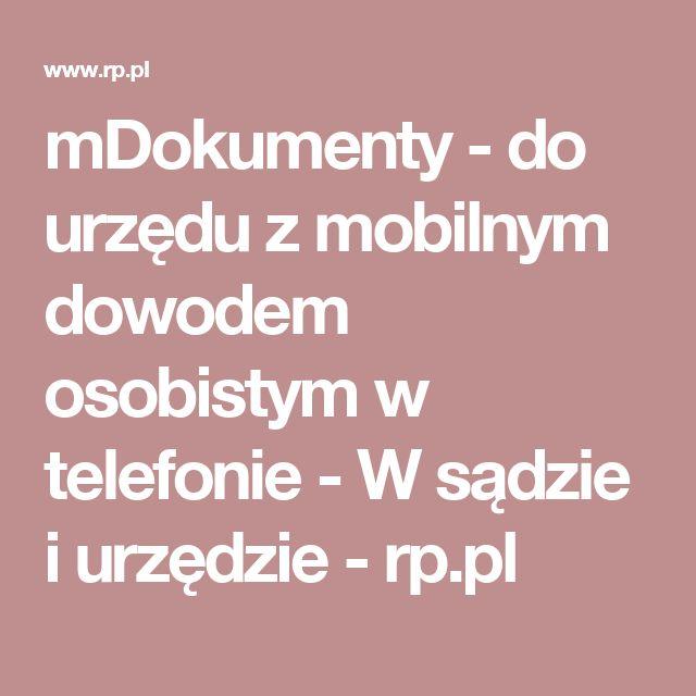 mDokumenty - do urzędu z mobilnym dowodem osobistym w telefonie - W sądzie i urzędzie - rp.pl