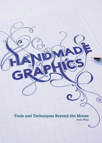 Handmade Graphics: Tools & Techniques Beyond the Mouse by Anna Wray, http://www.amazon.com/dp/1600618006/ref=cm_sw_r_pi_dp_QS9wqb0BW39DAWorth Reading, Book Shops, Graphics Book, Book Worth, Design Shops, Handmade Graphics, Techniques, Anna Wray, Mouse Paperback