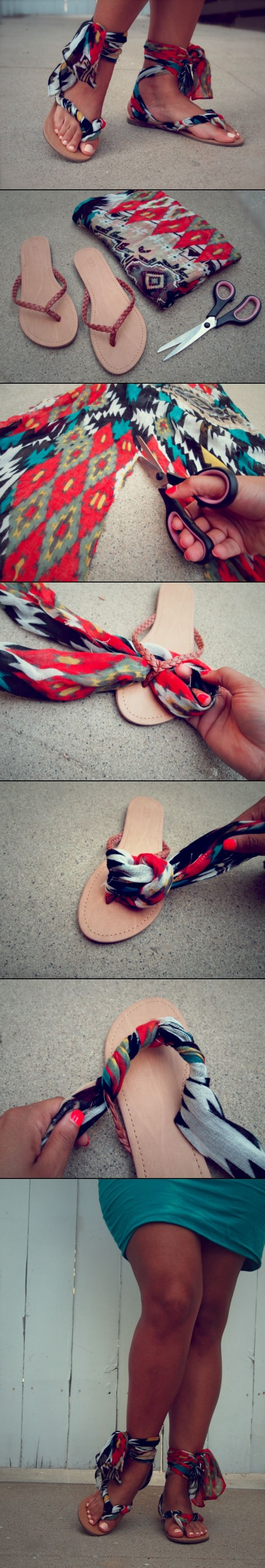 "DIY: Gladiator Wrap Sandals: . Using your scissors, cut the scarf in half so that you have two long pieces of fabric.Fold the scarf in half.Slide the scarf under the ""V"" of the flip flop.Place the loose ends (the straps) through the loop and pull tight.Slide the knot to the bottom of the ""V"" and separate the two fabric straps.Wrap the fabric straps around the ""V"" of the flip flops. Saw this on rachael ray!!"