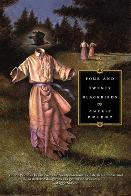 Four and twenty blackbirds by Cherie Priest | LibraryThing