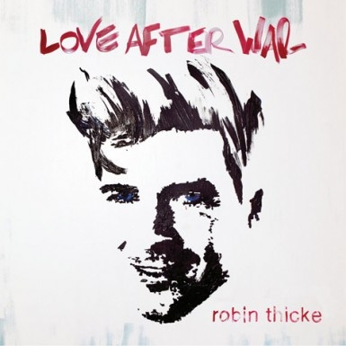 Love After War by Robin Thicke - LOVE this album! I've loved all his albums :)