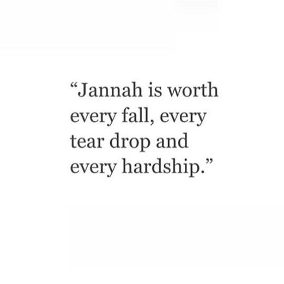 Jannah is worth it all! ❤️ #Jannah #Paradise #Islam
