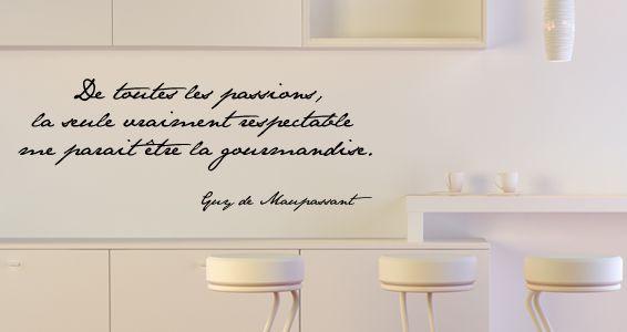 Guy de maupassant dans votre cuisine cuisines - Stickers cuisine citation ...