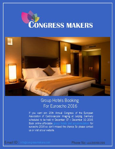 If you want group hotels or accommodation and flight tickets for euroecho 2016 at affordable price. So don't missed the chance so please contact us or visit at our website.