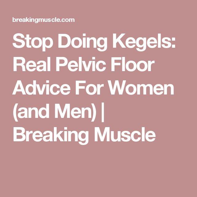 Stop Doing Kegels: Real Pelvic Floor Advice For Women (and Men) | Breaking Muscle
