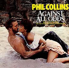 """Against All Odds (Take a Look at Me Now)"" by Phil Collins (Against All Odds - 1984)"