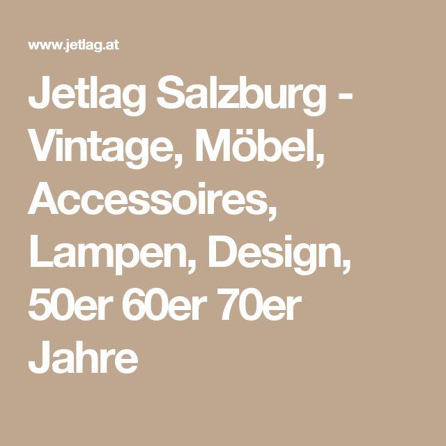 Jetlag Salzburg - Vintage, Möbel, Accessoires, Lampen, Design, 50er 60er 70er Jahre