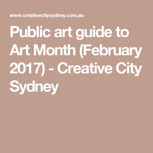 Public art guide to Art Month (February 2017) - Creative City Sydney