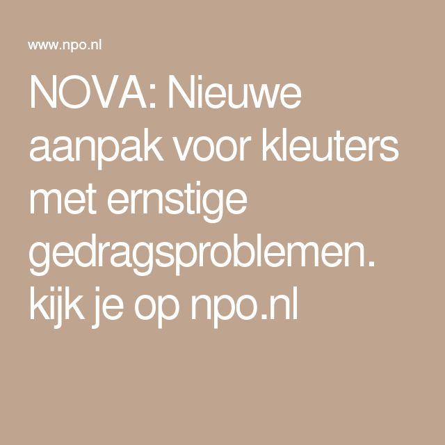 NOVA: Nieuwe aanpak voor kleuters met ernstige gedragsproblemen. kijk je op npo.nl