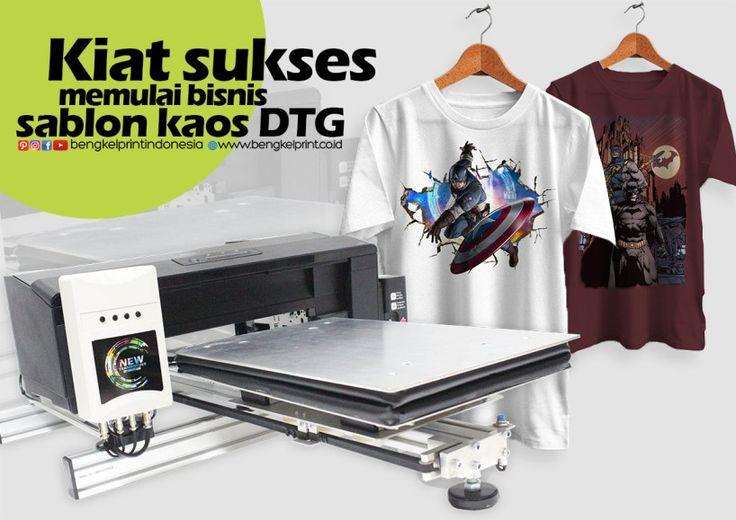kiat sukses memulai bisnis sablon kaos dtg. read more... http://bengkel-print.com/blog/cara-sukses-memulai-bisnis-sablon-kaos-dtg-untuk-pemula/