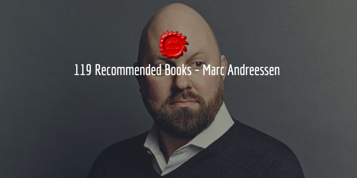 119 Recommended Books — Marc Andreessen – 📚BookAdvice – Medium
