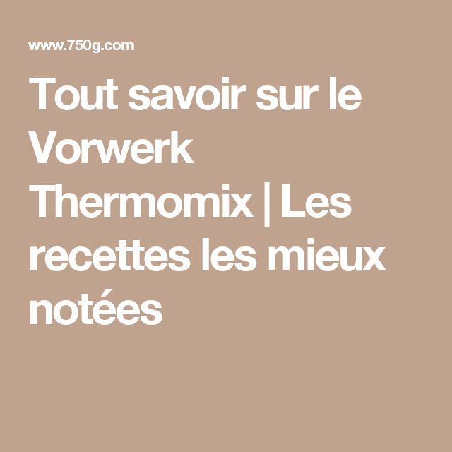 Tout savoir sur le Vorwerk Thermomix | Les recettes les mieux notées