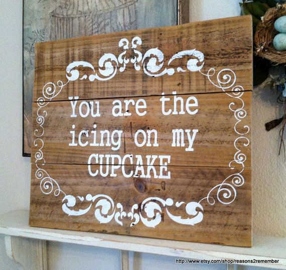 You are the ICING on my CUPCAKE / Rustic Wood Wedding Signs 16 x 19