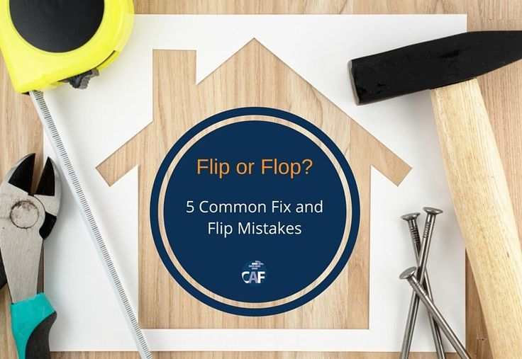 Flip or Flop? 5 Common Fix and Flip Mistakes