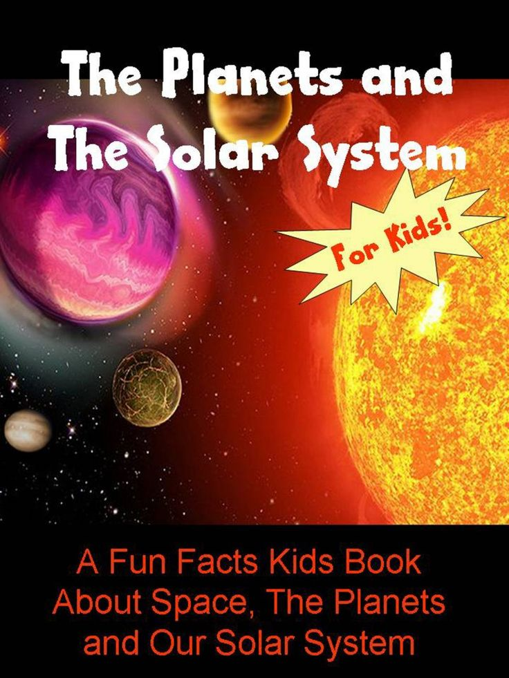 A Fun Facts Kids Book About Space, The Planets and Our ...