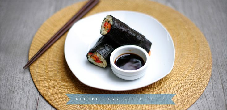 TO TRY! (A bloat-free alternative to sushi with white rice.) Recipe of the Week: Nori Egg Sushi Rolls