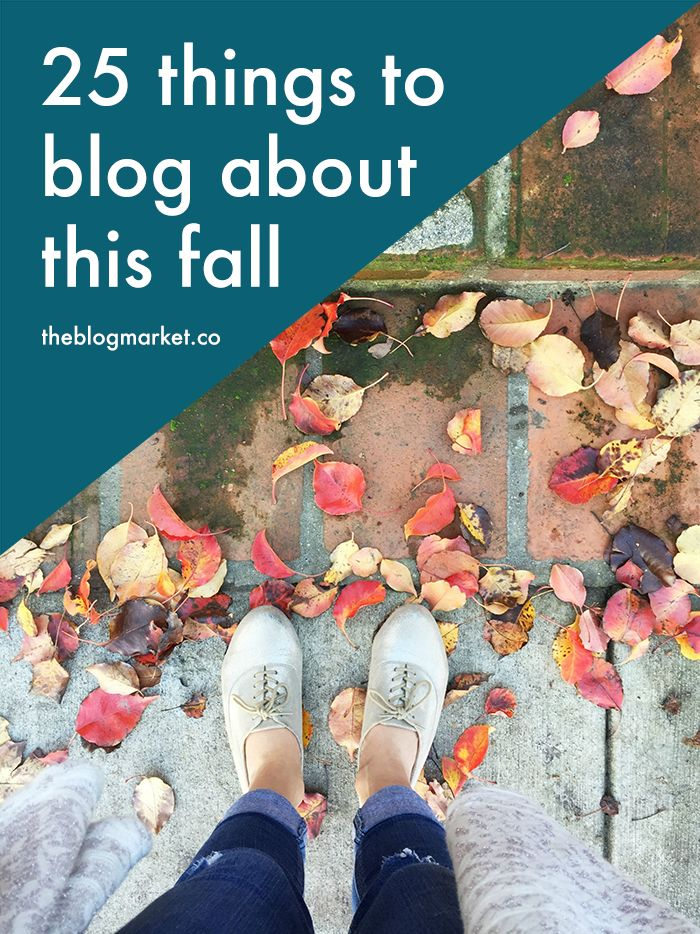 25 Fall Blog Post Ideas | The Blog Market