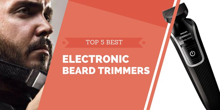 Top 5 Best Electric Beard Trimmers for Men in 2017  http://menstubblereviewer.com/electric-beard-trimmer/  #ElectricBeardTrimmers