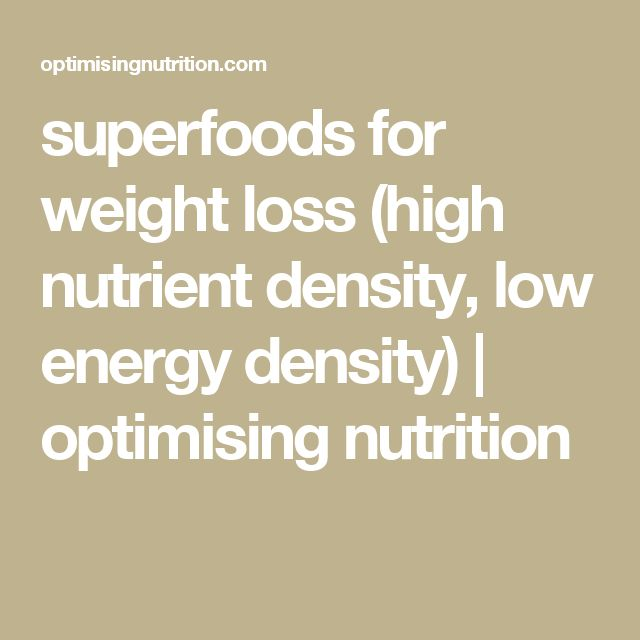 superfoods for weight loss (high nutrient density, low energy density) | optimising nutrition