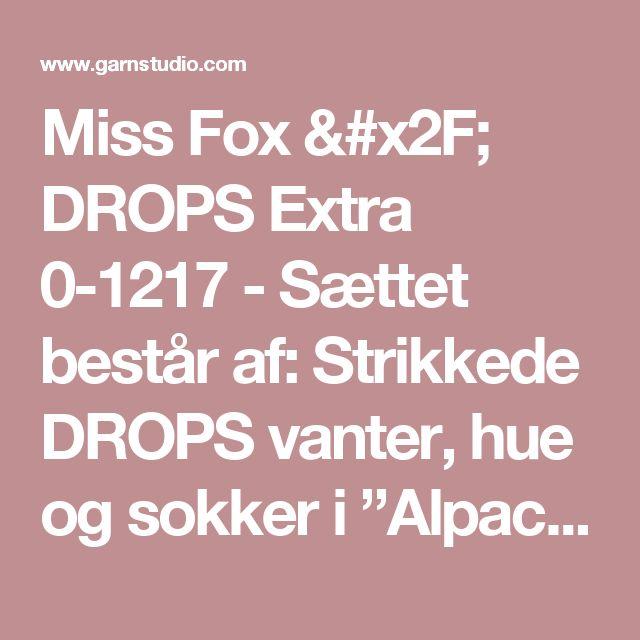 """Miss Fox / DROPS Extra 0-1217 - Sættet består af: Strikkede DROPS vanter, hue og sokker i """"Alpaca"""" med rævemønster. Str 0 mdr - 14 år - Gratis opskrifter fra DROPS Design"""