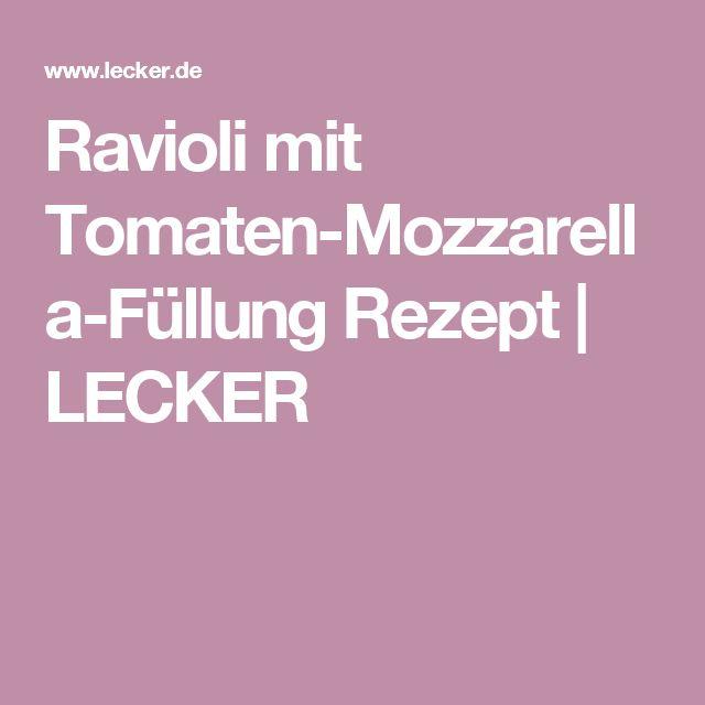 Ravioli mit Tomaten-Mozzarella-Füllung Rezept | LECKER