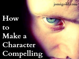 Struggle with an unlikable character? Make them compelling instead