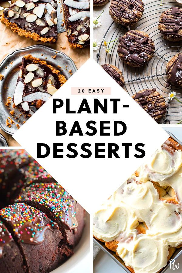 20 Easy Plant Based Dessert Recipes Vegan Recipes Plant