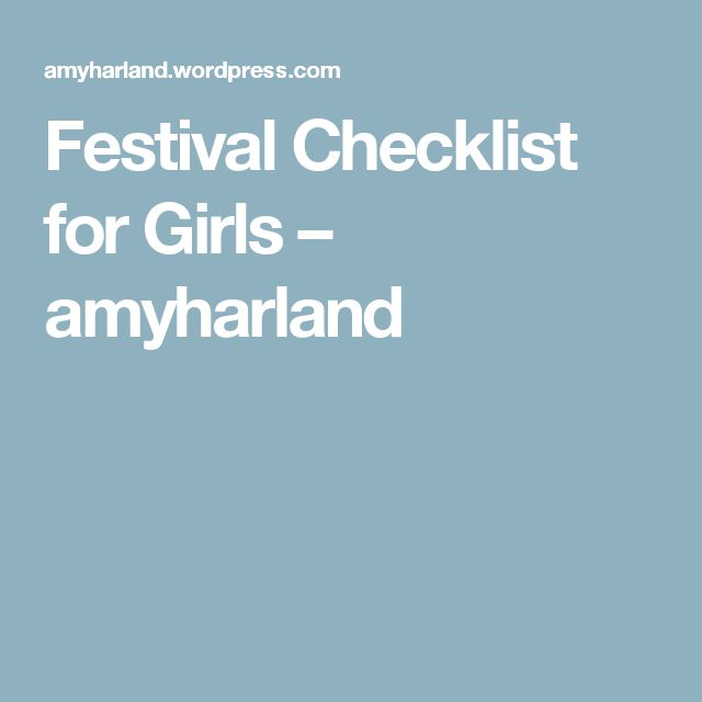 Festival Checklist for Girls – amyharland
