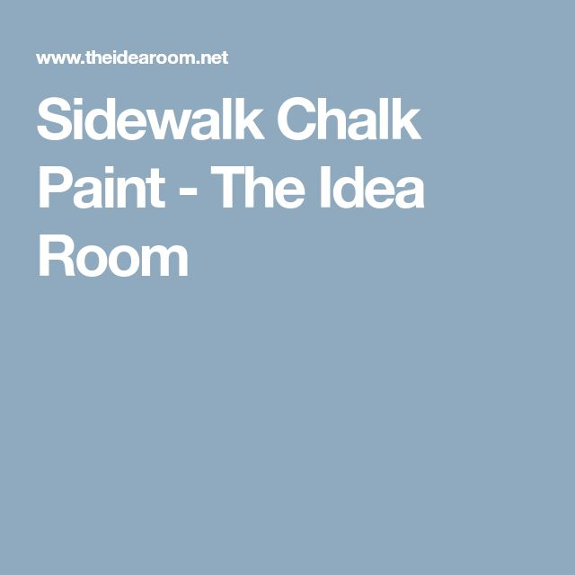 Sidewalk Chalk Paint - The Idea Room
