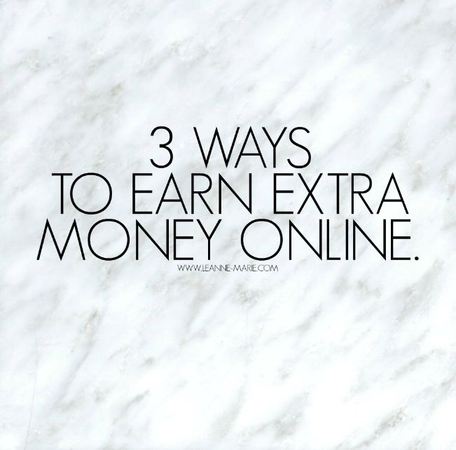 3 ways to earn extra money online