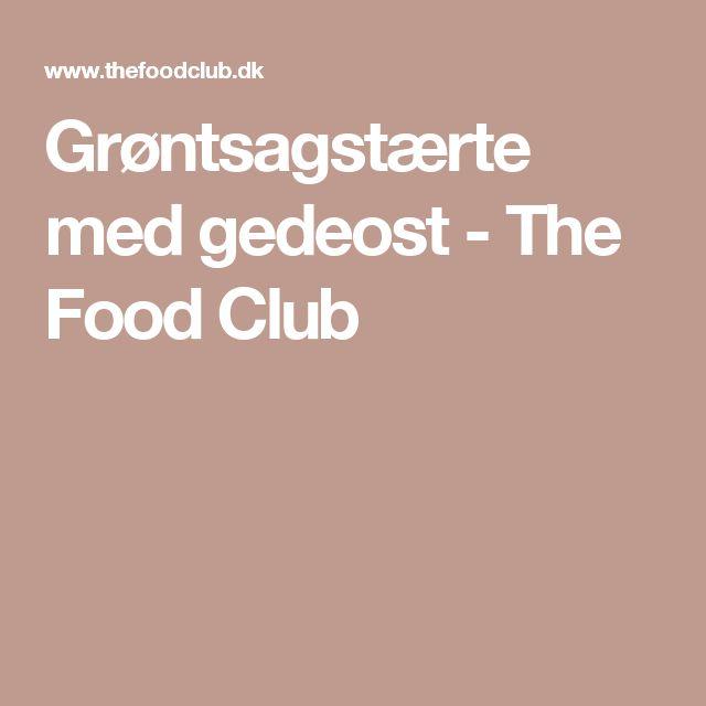 Grøntsagstærte med gedeost - The Food Club