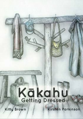 Cover image for Kākahu = Getting dressed