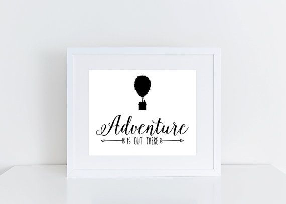 Adventure is Out, Out There, Up Movie, Up Pixar, Our Adventure Book, Pixar Up, Disney Pixar Up, 8x10 Instant Download Printable  This is a