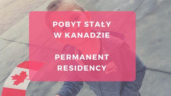 Nasza-droga-do-pobytu-stałego-2017_Blog-o-polskiej-rodzinie-w-Vancouver-i-emigracji-do-Kanady.png