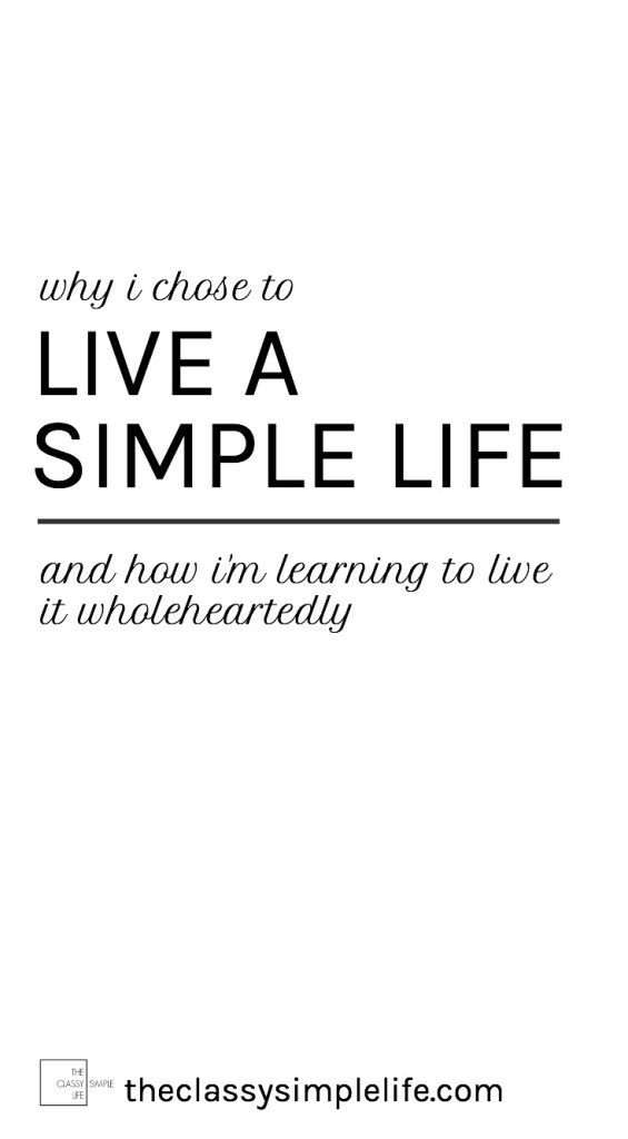 Making The Choice To Live A Simple Life The Classy Simple Life Living Simple Life Simple Life Simple Living Lifestyle
