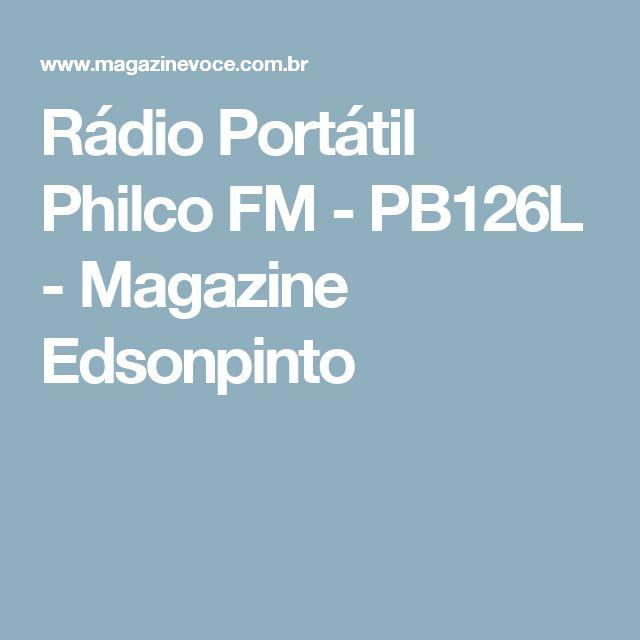 Rádio Portátil Philco FM - PB126L - Magazine Edsonpinto