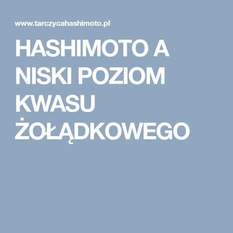 HASHIMOTO A NISKI POZIOM KWASU ŻOŁĄDKOWEGO