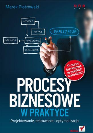 """""""Procesy biznesowe w praktyce. Projektowanie, testowanie i optymalizacja""""  #biznes #helion #ksiazka #procesybiznesowe"""
