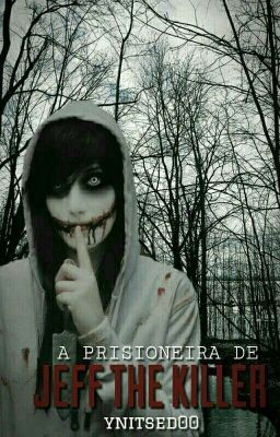 Sarah foi sequestrada pelo temível Jeff the killer, um assassino a sa… #terror #Terror #amreading #books #wattpad