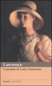 Foto Cover di L' amante di lady Chatterley, Libro di David H. Lawrence, edito da Garzanti Libri