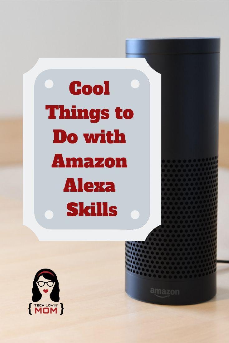 Cool Things To Do With Amazon Alexa Skills Tech Lovin Mom Amazon Alexa Skills Alexa Skills Amazon Alexa